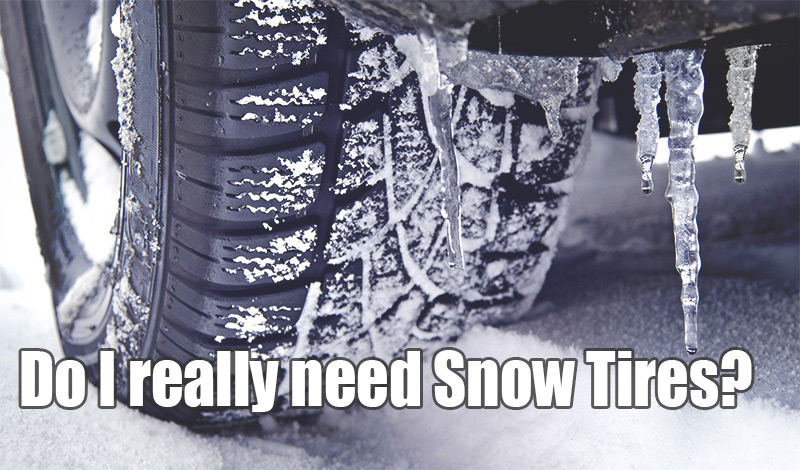 Cool Snow Tires  Do I Really Need Them