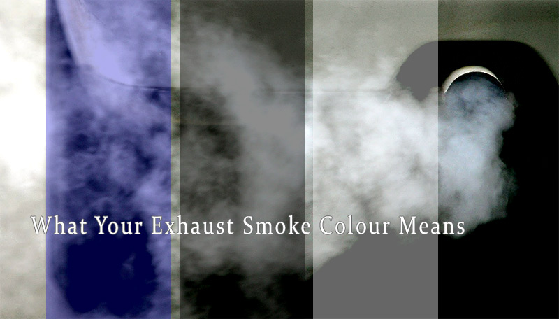 White Smoke From Exhaust >> What Your Exhaust Smoke Colour Means