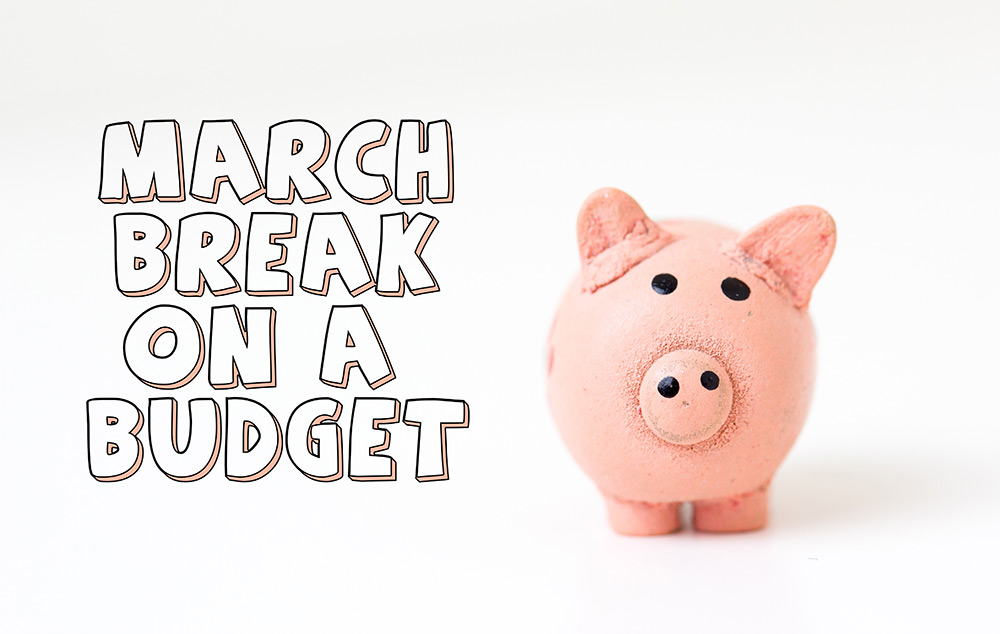 March Break on a Budget
