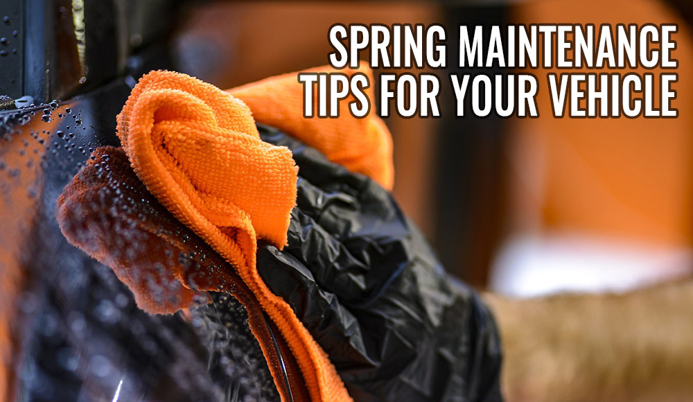 Spring Maintenance Tips for your Vehicle