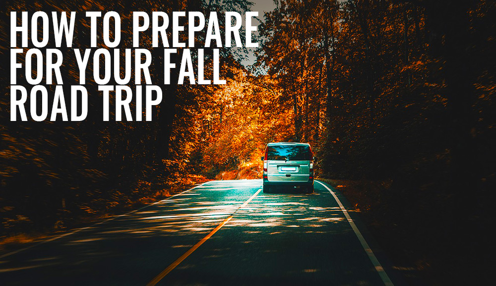 How to prepare for your Fall Road Trip